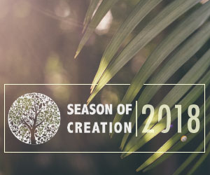 Season of Creation 2018: Walking Together